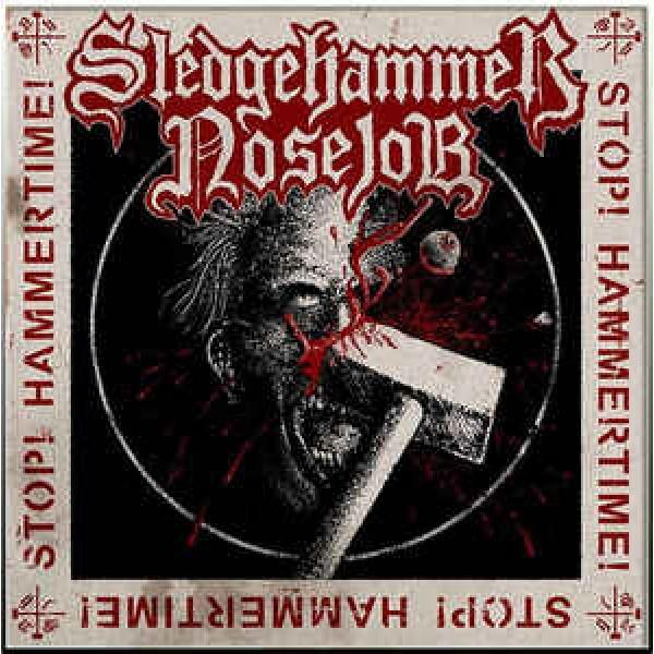 Sledgehammer Nosejob - Stop!  Hammertime CD