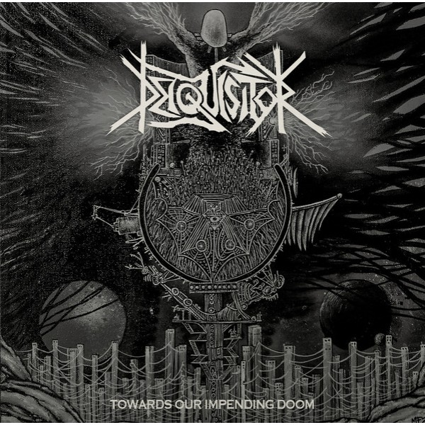 Deiquisitor - Towards our impending doom LP