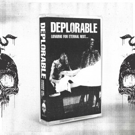Deplorable - Longing For Eternal Rest... Demo Cass