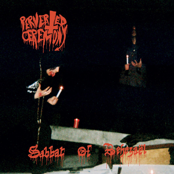 Perverted ceremony - Sabbat of behezaël LP