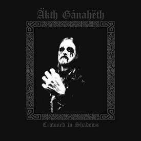 Äkth Gánahëth - Crowned in Shadows CD