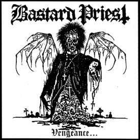 Bastard priest - Vengeance... of the damned  MCD
